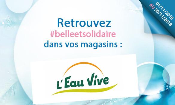 Offres Belle et Solidaire dans vos magasins L'Eau Vive