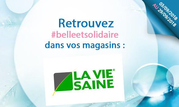 Belle et Solidaire dans les magasins LA VIE SAINE