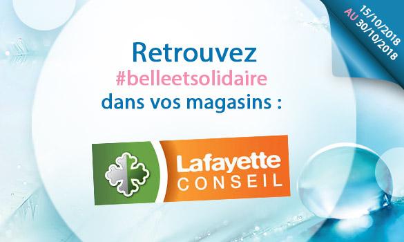 Offres Belle et Solidaire dans vos magasins Lafayette Conseil