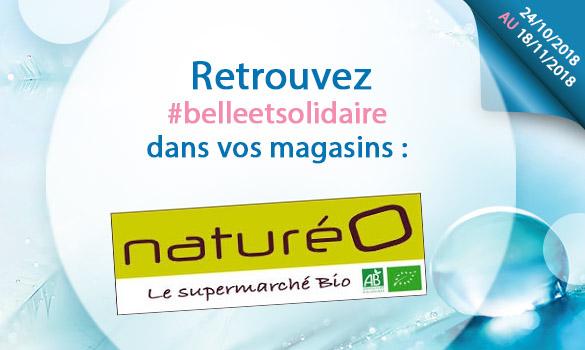 Les bons plans Belle et Solidaire dans les magasins Naturéo
