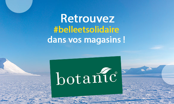 Belle et Solidaire dans vos magasins Botanic