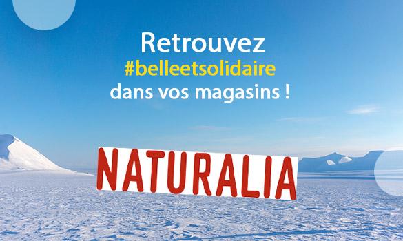Belle et Solidaire dans vos magasins Naturalia
