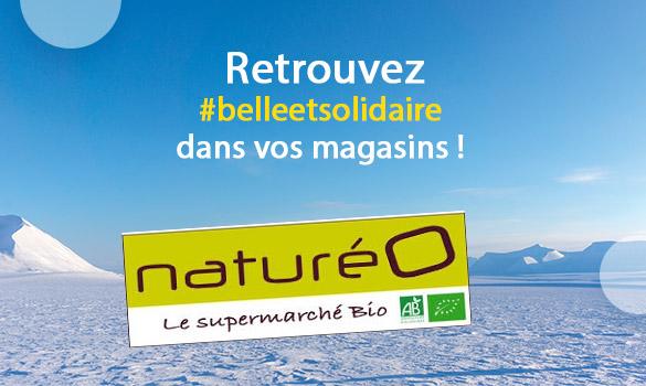 Belle et Solidaire dans vos magasins Natureo