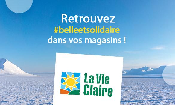 Belle et Solidaire dans vos magasins La Vie Claire