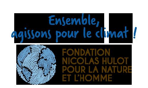 Agissons pour le climat avec la Fondation Nicolas Hulot
