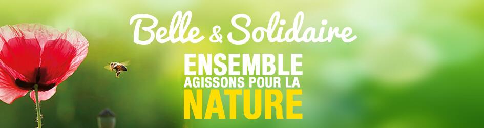 Belle et Solidaire, ensemble agissons pour la nature !